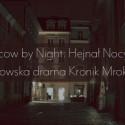 Przejdź do Kraków by Night: Hejnał Nocy XVIII